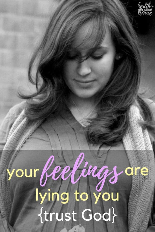 Do you know how to trust God, especially when your feelings are going haywire? Let's explore how feelings are often not based on reality.