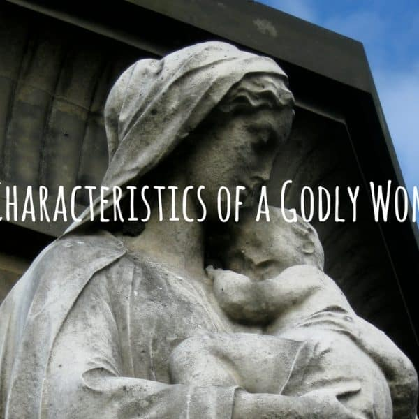 12 Characteristics of a Godly Woman (how to become a TRUE woman of God!)