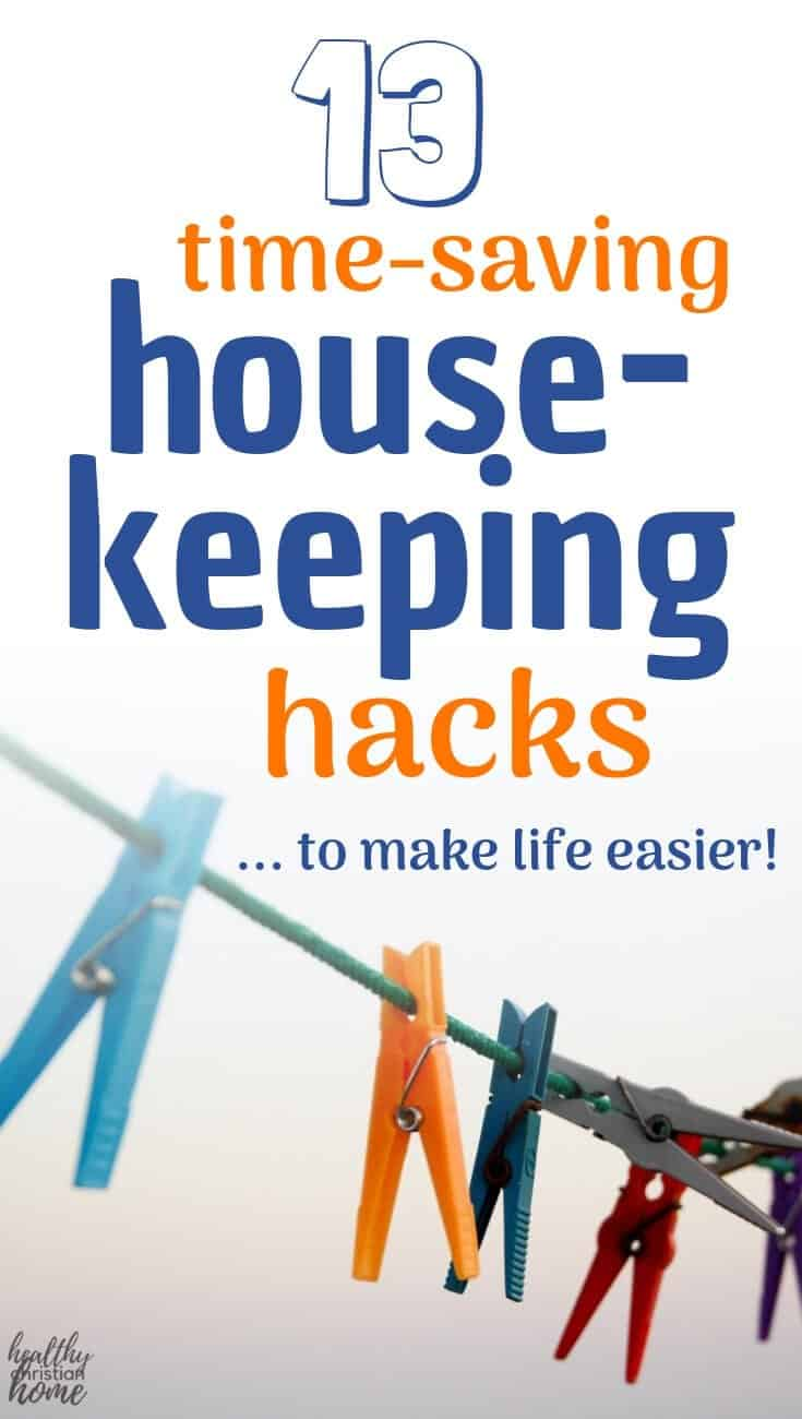 These housekeeping hacks will totally simplify your life! Perfect for tired parents or anyone who wants to spend less time on chores & more time with family! #housekeeping #cleaning #cleaningtips #chores #hacks