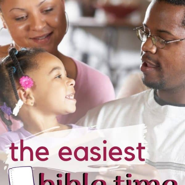 The Easiest Method for Starting a Daily Family Bible Time & Devotional Habit