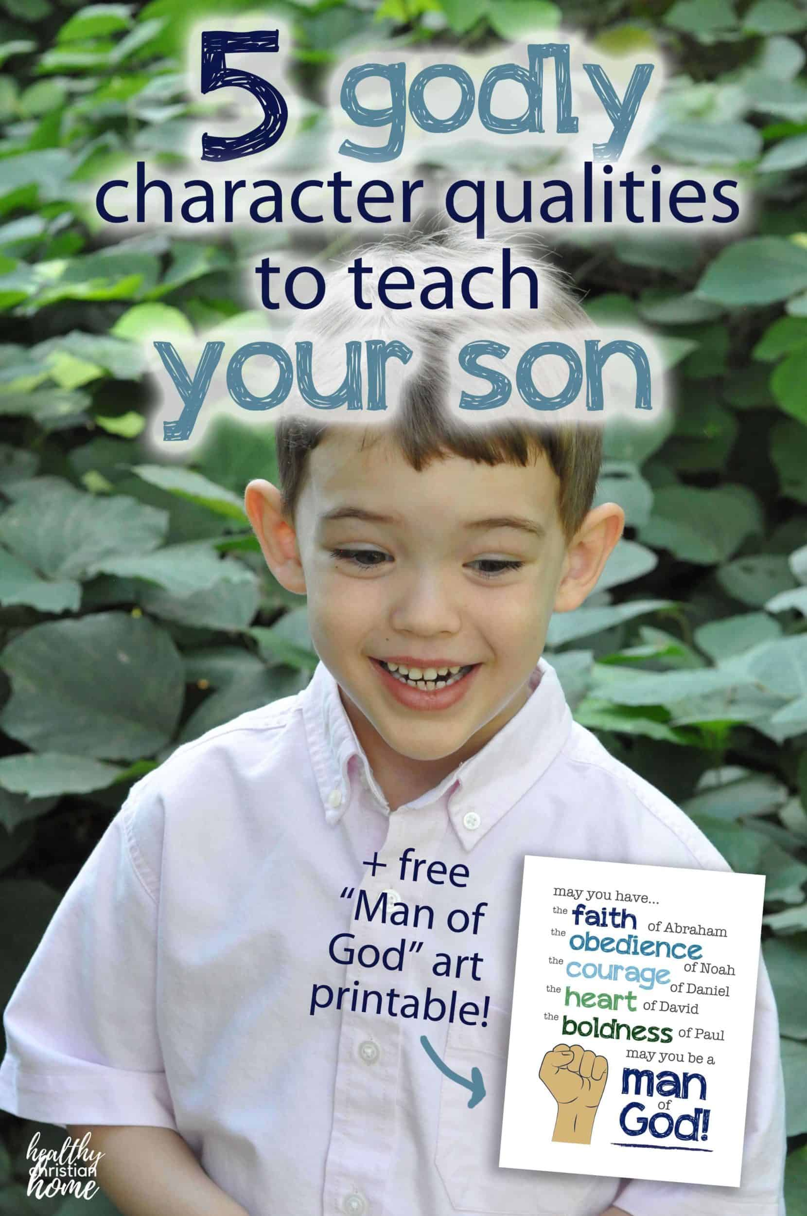 "A young boy outside with text overlay that says ""godly character qualities to teach your son"""