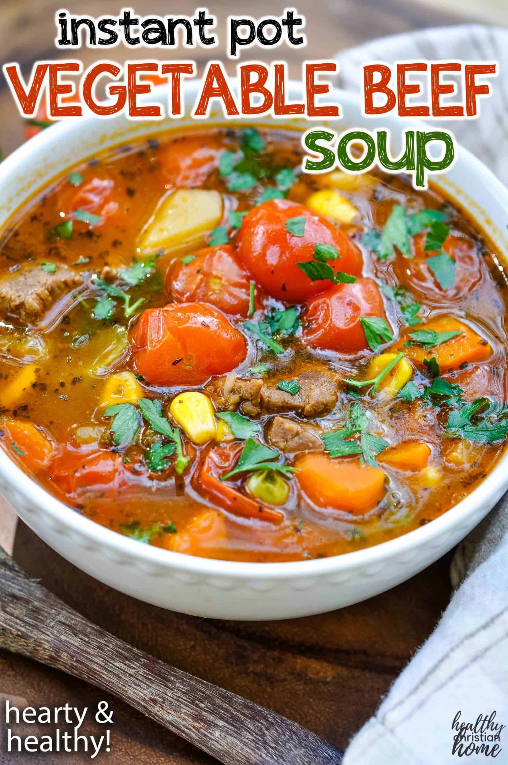 Instant Pot vegetable beef soup in a white bowl with title text.