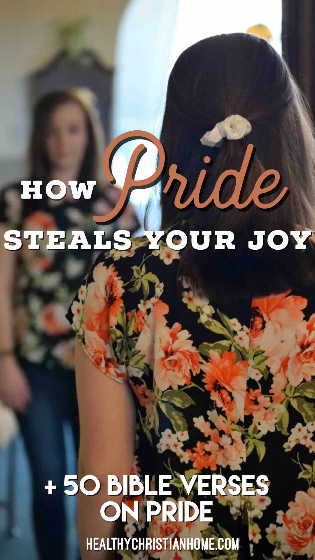 Picture of a girl in front of a mirror, with text overlay on how pride steals joy.